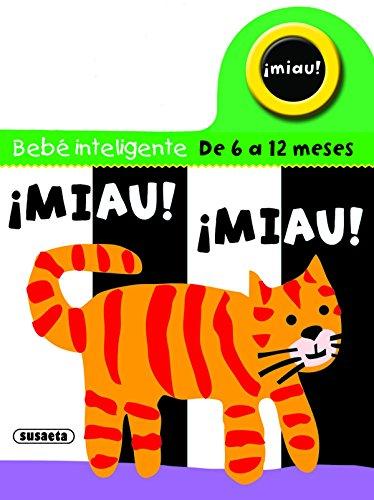 9788467704495: ¡Miau! ¡Miau! (Bebe inteligente 6 a 12 meses)