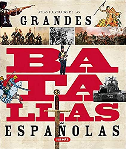 9788467706901: Atlas ilustrado de las grandes batallas españolas
