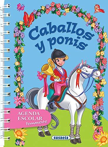 9788467707519: Agenda escolar permanente caballos y ponis (Agendas De Caballos Y Ponis)