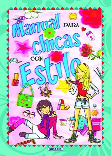 Manual para chicas con estilo (Spanish Edition): Inc. Susaeta Publishing