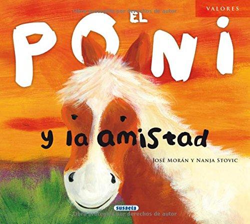 9788467710649: El poni y la amistad (Valores)