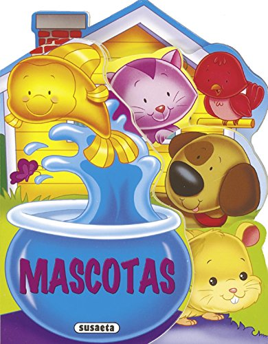 Mascotas / Pets (Spanish Edition): S.A. Susaeta Ediciones