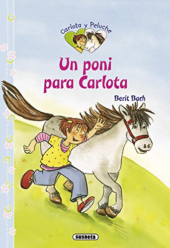 9788467711936: Un Poni Para Carlota (Carlota y peluche)