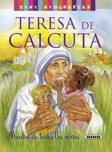 9788467715286: Teresa de Calcuta / Teresa Calcutta: Madre de todos los niños / Mother of All Children (Mini Biografías / Mini Biographies) (Spanish Edition)