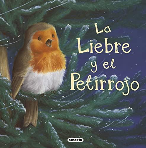 La liebre y el petirrojo / The: Susaeta Ediciones, S.A.