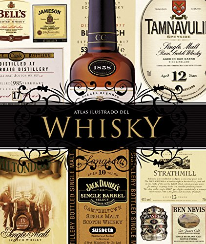 Whisky: La guía mundial definitiva. Ecocés, Bourbon, Whiskey / The Definitive World Guide. Scotch, Bourbon, Whiskey (Atlas Ilustrado / Illustrated Atlas) (Spanish Edition) (846771607X) by Jackson, Michael