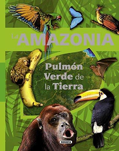 La amazonia: pulmón verde de la tierra: JOSE DELICADO/ EQUIPO