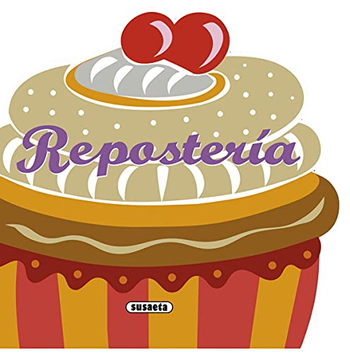 Reposteria (Recetas Para Cocinar): Susaeta Publishing Inc