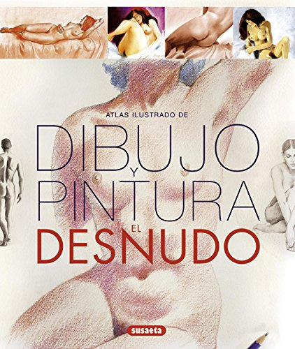 9788467717389: El desnudo / The nude: Dibujo Y Pintura / Drawing and Painting (Spanish Edition)