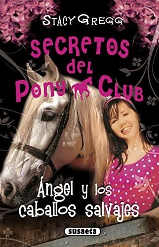 9788467721935: Ángel y los caballos salvajes