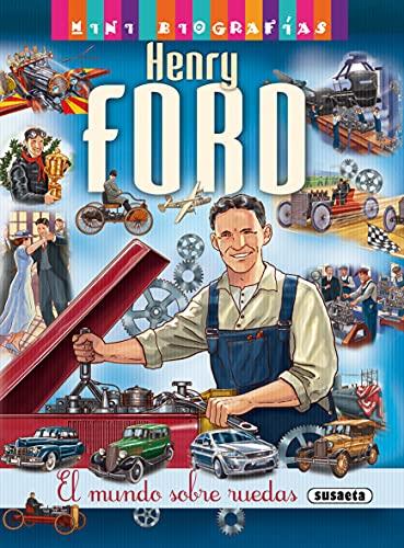 Henry Ford. El mundo sobre ruedas.