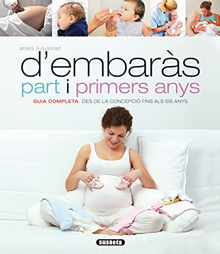 Atles il-lustrat d embaràs part i primers anys (Paperback): Paolo Sarti, Giuseppe Sparnacci