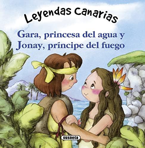 9788467727586: Gara, princesa del agua y Jonay, príncipe del fuego (Leyendas canarias)