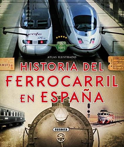 9788467737653: Atlas ilustrado. Historia del ferrocarril en España