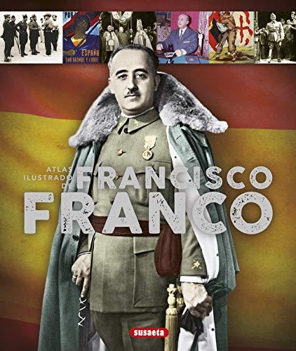 9788467747027: Atlas ilustrado de Francisco Franco