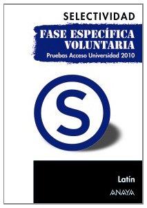 9788467801750: Latín. Fase específica voluntaria. (Selectividad/PAU 2010)