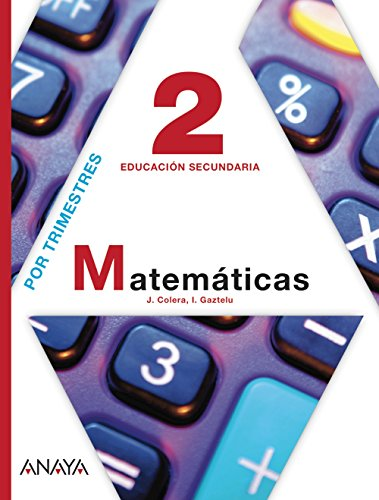 Matemáticas 2º ESO: J. Colera; I. Gaztelu