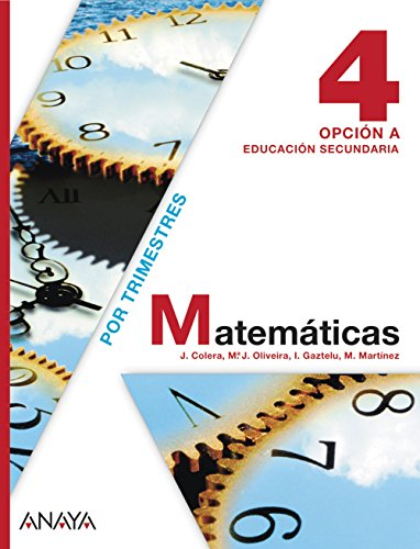Matemáticas, 4 ESO, opción A de José . . . [et al. ] Colera Jiménez ...