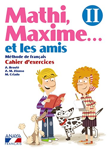 9788467819359: Mathi, Maxime. . . et les amis. Cahier d'exercices II. (Anaya Français) - 9788467819359