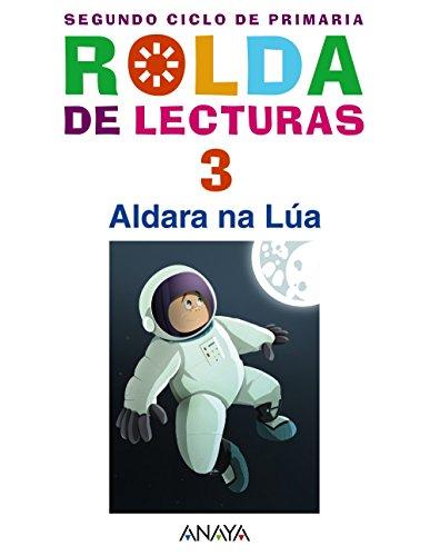 9788467821178: Lecturas 3: Aldara na Lúa. - 9788467821178