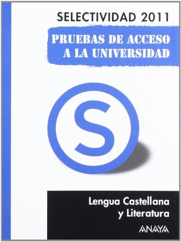 9788467828368: Lengua Castellana y Literatura. Pruebas de Acceso a la Universidad. (Selectividad/PAU 2011)