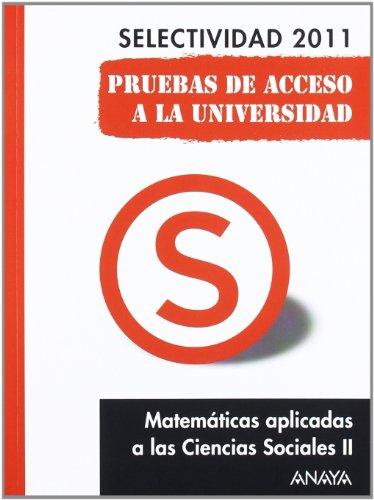 9788467828429: Matemáticas aplicadas a las Ciencias Sociales II. Pruebas de Acceso a la Universidad. (Selectividad/PAU 2011)