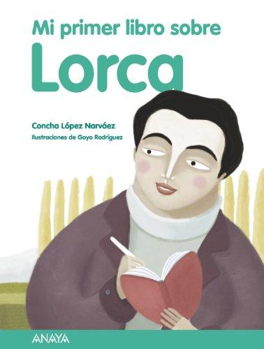 Mi primer libro sobre Lorca (Spanish Edition): Concha Lopez Narvaez
