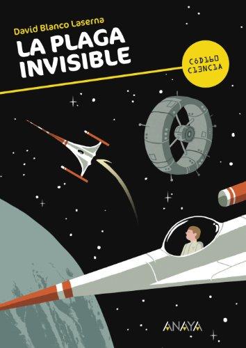 9788467828924: La plaga invisible (Literatura Juvenil (A Partir De 12 Años) - Código Ciencia)
