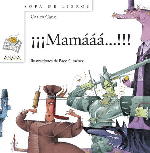 9788467828962: ¡¡¡Mamááá!!! (Literatura Infantil (6-11 Años) - Sopa De Libros)