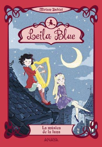 9788467829211: Leila Blue 2: La música de la luna (Literatura Infantil (6-11 Años) - Leila Blue)