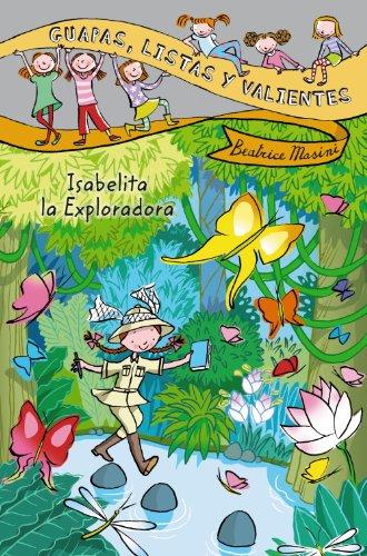 9788467829310: Guapas, listas y valientes. Isabelita la Exploradora (Spanish Edition)