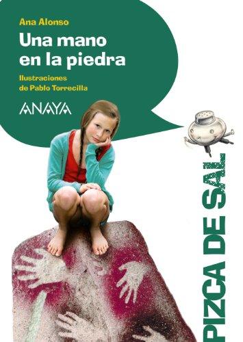 9788467829495: Una mano en la piedra (Literatura Infantil (6-11 Años) - Pizca De Sal)