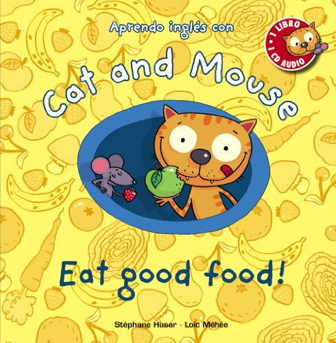 9788467830873: Cat and Mouse: Eat good food! (Primeros Lectores (1-5 Años) - Cat And Mouse)
