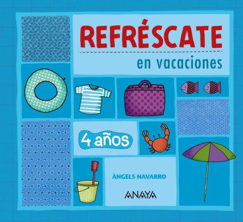 9788467832891: Refréscate en vacaciones 4 años. - 9788467832891