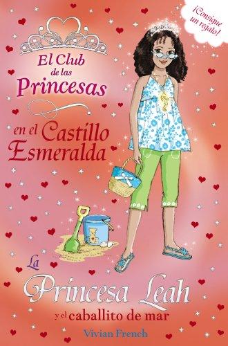 9788467840698: La Princesa Leah y el caballito de mar (Literatura Infantil (6-11 Años) - El Club De Las Princesas)