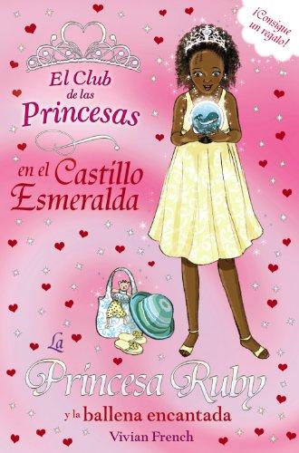 La princesa Ruby y la ballena encantada.: French, Vivian