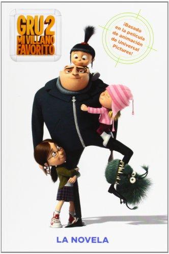 9788467840872: Gru, Mi Villano Favorito 2. La Novela (Literatura Infantil (6-11 Años) - Gru Y Los Minions)
