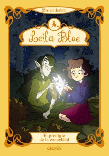 9788467840889: El prodigio de la oscuridad / The wonder of darkness (Leila Blue) (Spanish Edition)