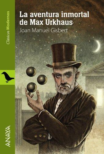 9788467840896: La Aventura Inmortal De Max Urkhaus (Literatura Juvenil (A Partir De 12 Años) - Clásicos Modernos)