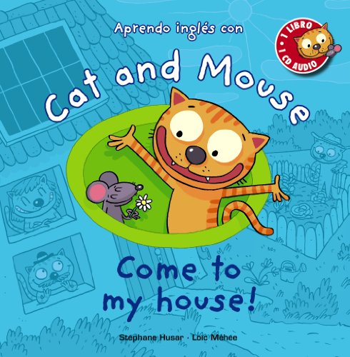 9788467841039: Cat and Mouse. Come to my house!
