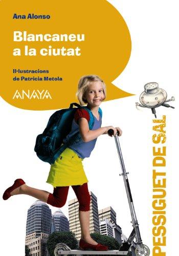 9788467841541: Blancaneu a la ciutat (Literatura Infantil (6-11 Años) - Pizca De Sal (C. Valenciana))