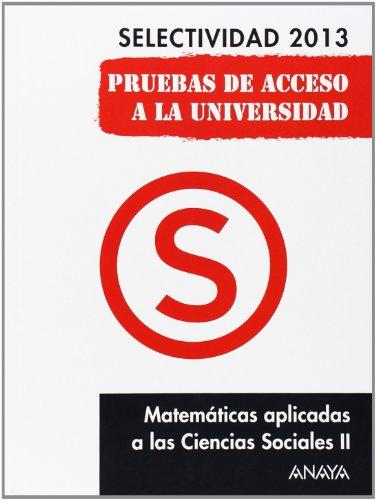 9788467845136: Matemáticas aplicadas a las Ciencias Sociales II. Selectividad 2013. (Selectividad/PAU 2013)