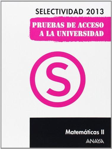 9788467845143: Matemáticas II. Selectividad 2013. (Selectividad/PAU 2013)