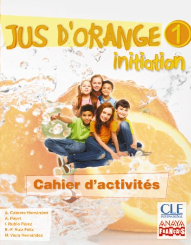 9788467850314: Jus d ' orange 1. Initiation. Cahier d ' activités. (Anaya Français) - 9788467850314