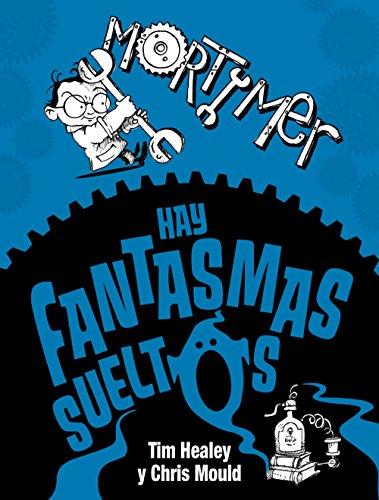 9788467861679: Mortimer. Hay fantasmas sueltos (Literatura Infantil (6-11 Años) - Mortimer)