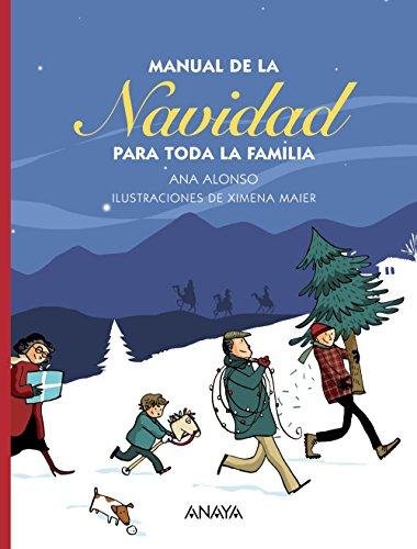 Manual de la navidad para toda la familia / Christmas Manual for the Whole Family (Spanish ...