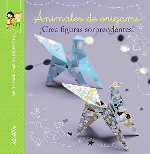 ANIMALES DE ORIGAMI ¡CREA FIGURAS SORPRENDENTES!: Camille Dubois; Jean-Gabriel Jauze; Loïc ...