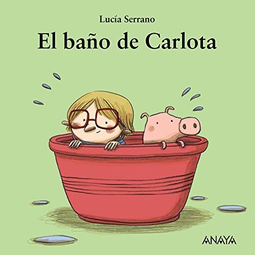 9788467871616: El baño de Carlota (Primeros Lectores (1-5 Años) - Mi Primera Sopa De Libros)