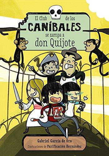 9788467871678: El Club de los Caníbales se zampa a don Quijote: El Club de los Caníbales, 1 (Literatura Infantil (6-11 Años) - Narrativa Infantil)
