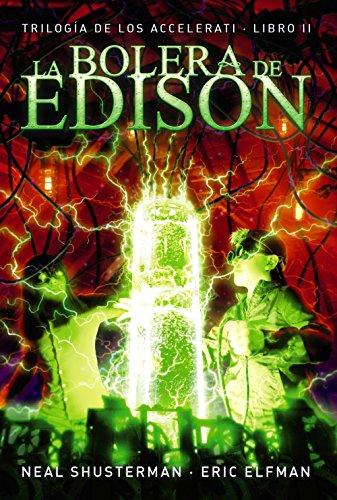 9788467871692: Trilogía de los Accelerati. Libro IILa bolera de Edison (Spanish Edition) (Trilogia De Los Accelerati)